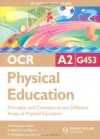 OCR A2 Physical Education Unit G453: Principles and Concepts Across Different Areas of Physical Education (Student Unit Guides) - Symond Burrows, Sue Young, Michaela Byrne