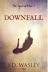 Downfall (The Incorruptibles Book 1) - S.D. Wasley, Trevor O'Sullivan