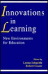 Innovations in Learning: New Environments for Education - Schauble, Robert Glaser, Leona Schauble