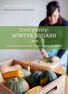 Fresh Pantry: Winter Squash - Amy Pennington
