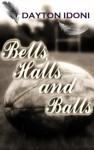 Bells, Halls and Balls - Dayton Idoni