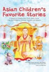Asian Children's Favorite Stories: A Treasury of Folktales from China, Japan, Korea, India, the Philippines, Thailand, Indonesia and Malaysia - David Conger, Patrick Yee