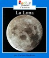La Luna = The Moon - Carmen Bredeson, Eida DelRisco