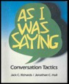 As I Was Saying: Conversation Tactics - Jack C. Richards, Jonathan C. Hull