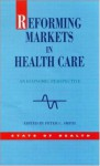 Reforming Markets in Health Care - Peter C. Smith