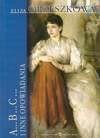 A...B...C... i inne opowiadania - Eliza Orzeszkowa