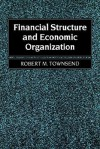 Financial Structure and Economic Organization - Robert M. Townsend