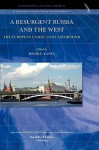 A Resurgent Russia and the West: The European Union, NATO and Beyond - Roger E. Kanet