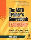 Leadership: The ASTD Trainer's Sourcebook - Anne Coyle