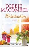 Herbstleuchten: Roman (ROSE HARBOR-REIHE, Band 4) - Nina Bader, Debbie Macomber