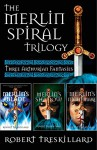 The Merlin Spiral Trilogy: Merlin's Blade, Merlin's Shadow, and Merlin's Nightmare - Robert Treskillard