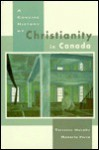 A Concise History of Christianity in Canada - Terrence Murphy