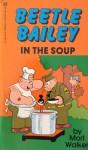 Beetle Bailey: In the Soup - Mort Walker