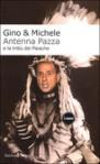 Antenna Pazza e la tribù dei Paiache - Michele Mozzati