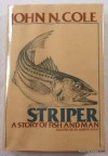 Striper, a story of fish and man - John N. Cole