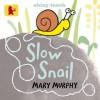 Slow Snail - Mary Murphy