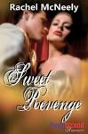 Sweet Revenge - Rachel McNeely
