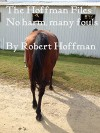 The Hoffman Files: No harm, many fouls - Robert Hoffman
