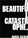 A Beautiful Catastrophe - Bruce Gilden
