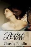 The Beast of Bath: A Regency Fairytale - Chasity Bowlin