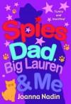 Spies, Dad, Big Lauren & Me. Joanna Nadin - Joanna Nadin