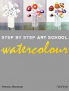 Step-by-Step Art School: Watercolour (Step by Step Art School) - Patricia Monahan