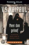 Meer dan geloof - islamitische reizen onder de bekeerde volken - V.S. Naipaul, Tinke Davids
