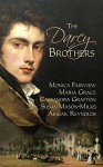 The Darcy Brothers: A Pride and Prejudice Variation - Cassandra Grafton, Susan Mason-Milks, Monica Fairview, Maria Grace Dateno, Abigail Reynolds