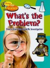 What's the Problem?: How to Start Your Scientific Investigation - Kylie Burns