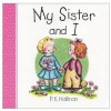 My Sister and I (P.K. Hallinan Board Books) - P.K. Hallinan