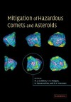 Mitigation of Hazardous Comets and Asteroids - M. J. S. Belton, Morgan Thomas H., Samarasinha Nalin H., Yeomans Donald K.