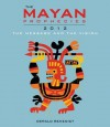 The Mayan Prophecies: 2012, The Message and the Vision - Gerald Benedict, Gerald Benedict