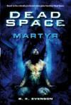 Dead Space: Martyr - B.K. Evenson