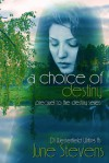 A Choice of Destiny (Destiny, Prequel) - June Stevens, D.J. Westerfield