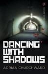 Dancing With Shadows (The Puppet Meisters Trilogy) - Adrian Churchward