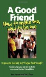 A Good Friend: How to Make One, How to Be One (Boys Town Teens and Relationships) - Ron Herron, Val J. Peter