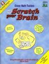 Scratch Your Brain: A1, Grades 2-3 (Clever Math Ticklers) - David Rock, Doug Brumbaugh, Linda Brumbaugh