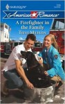 A Firefighter in the Family - Trish Milburn