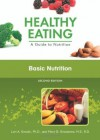 Basic Nutrition (Healthy Eating: a Guide to Nutrition) - Lori A. Smolin, Mary B. Grosvenor