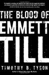 The Blood of Emmett Till - Timothy B. Tyson