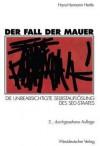 Der Fall Der Mauer: Die Unbeabsichtigte Selbstauflosung Des sed-Staates - Hans-Hermann Hertle
