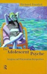 The Adolescent Psyche: Jungian and Winnicottian Perspectives - Richard Frankel