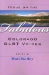 Focus on the Fabulous: Colorado GLBT Voices - Matt Kailey