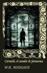 Carnacki, el cazador de fantasmas - William Hope Hodgson