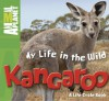My Life in the Wild: Kangaroo - Phil Whitfield
