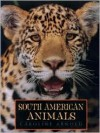 South American Animals - Caroline Arnold