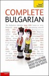 Complete Bulgarian (Teach Yourself: Level 4) - Michael Holman, Mira Kovatcheva