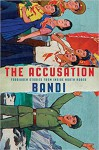 The Accusation: Forbidden Stories from Inside North Korea - Deborah Smith, Bandi