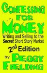 Confessing for Money 2nd Edition - Peggy Fielding