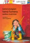 Taina Tomera auttaa mummia - Astrid Lindgren, Katrin Engelking